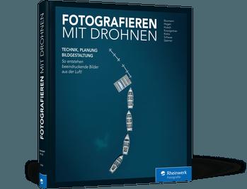 Fotografieren mit Drohnen Buch Rheinwerk Verlag