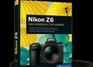 Nikon Z6 - Das umfassende Handbuch