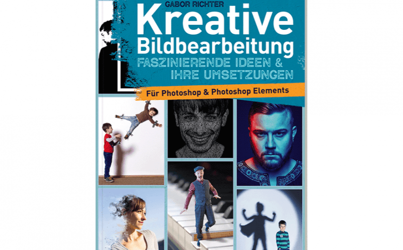 Kreative Bildbearbeitung mit Photoshop und Photoshop ELements