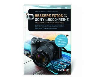 Bessere Fotos mit der Sony α6000 Reihe Buch
